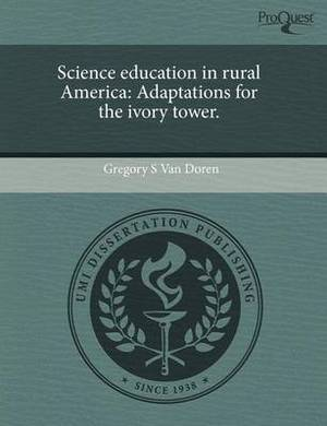 Science Education in Rural America: Adaptations for the Ivory Tower