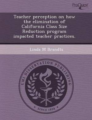 Teacher Perception on How the Elimination of California Class Size Reduction Program Impacted Teacher Practices