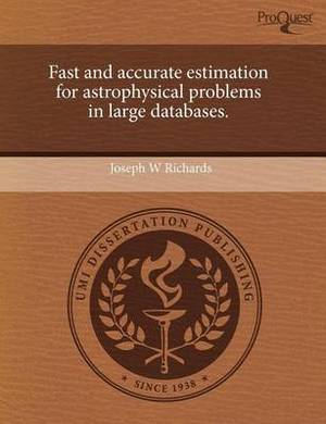Fast and Accurate Estimation for Astrophysical Problems in Large Databases