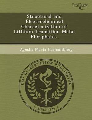 Structural and Electrochemical Characterization of Lithium Transition Metal Phosphates