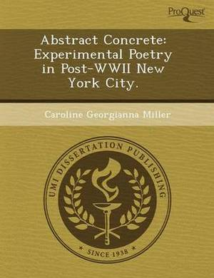 Abstract Concrete: Experimental Poetry in Post-WWII New York City
