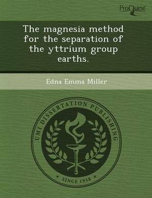 The Magnesia Method for the Separation of the Yttrium Group Earths