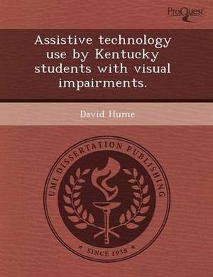 Assistive Technology Use by Kentucky Students with Visual Impairments