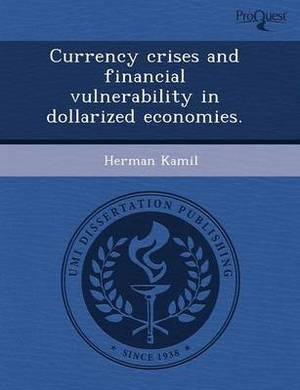 Currency Crises and Financial Vulnerability in Dollarized Economies
