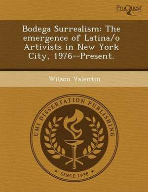 Bodega Surrealism: The Emergence of Latina/O Artivists in New York City