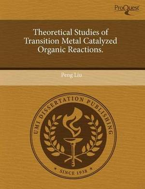 Theoretical Studies of Transition Metal Catalyzed Organic Reactions