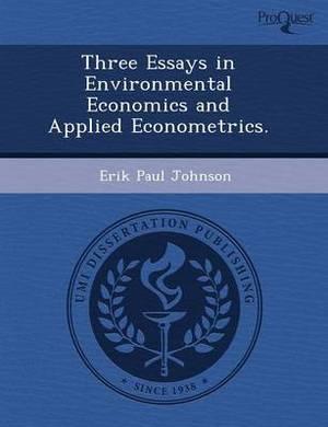 Three Essays in Environmental Economics and Applied Econometrics