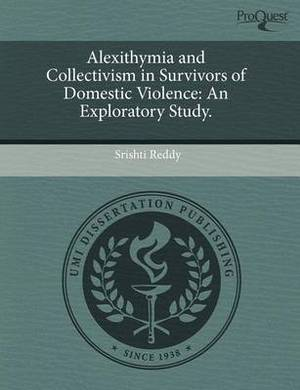 Alexithymia and Collectivism in Survivors of Domestic Violence: An Exploratory Study