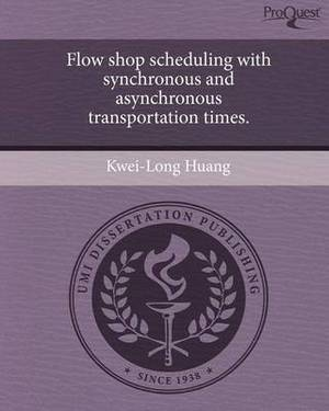 Flow Shop Scheduling with Synchronous and Asynchronous Transportation Times.