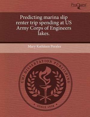 Predicting Marina Slip Renter Trip Spending at US Army Corps of Engineers Lakes