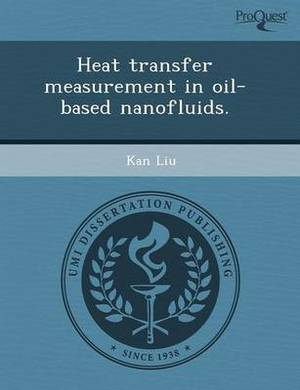 Heat Transfer Measurement in Oil-Based Nanofluids