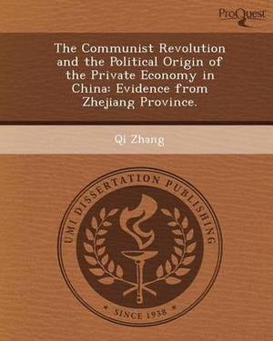 The Communist Revolution and the Political Origin of the Private Economy in China: Evidence from Zhejiang Province