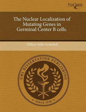 The Nuclear Localization of Mutating Genes in Germinal Center B Cells.
