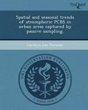 Spatial and Seasonal Trends of Atmospheric PCBs in Urban Areas Captured by Passive Sampling