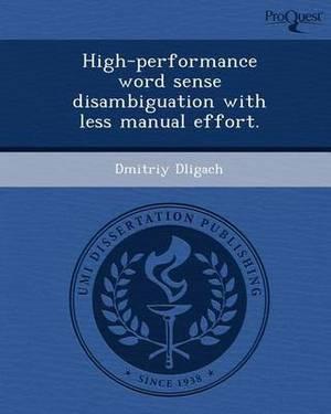 High-Performance Word Sense Disambiguation with Less Manual Effort