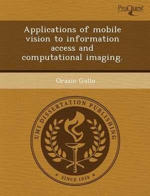 Applications of Mobile Vision to Information Access and Computational Imaging