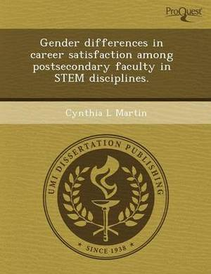 Gender Differences in Career Satisfaction Among Postsecondary Faculty in Stem Disciplines