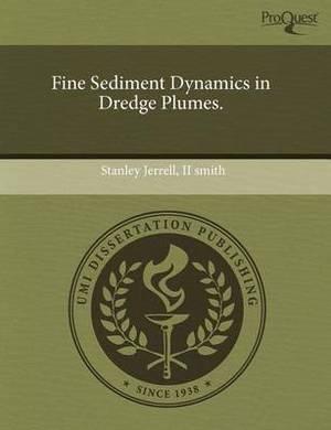 Fine Sediment Dynamics in Dredge Plumes