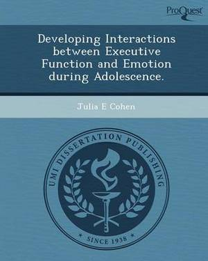 Developing Interactions Between Executive Function and Emotion During Adolescence
