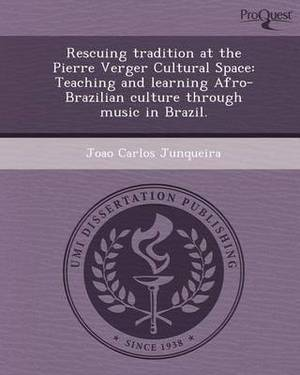 Rescuing Tradition at the Pierre Verger Cultural Space: Teaching and Learning Afro-Brazilian Culture Through Music in Brazil