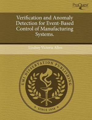 Verification and Anomaly Detection for Event-Based Control of Manufacturing Systems