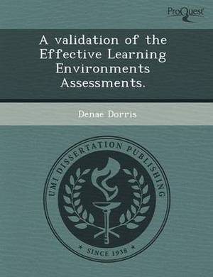 A Validation of the Effective Learning Environments Assessments