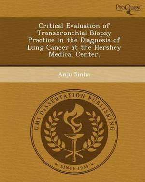Critical Evaluation of Transbronchial Biopsy Practice in the Diagnosis of Lung Cancer at the Hershey Medical Center