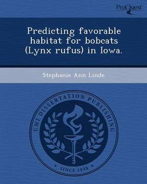 Predicting Favorable Habitat for Bobcats (Lynx Rufus) in Iowa