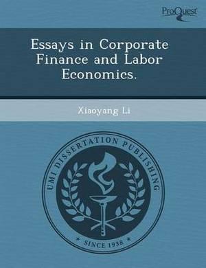 Essays in Corporate Finance and Labor Economics