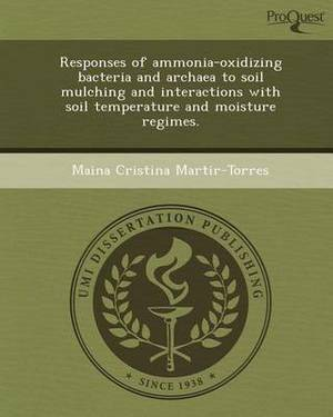 Responses of Ammonia-Oxidizing Bacteria and Archaea to Soil Mulching and Interactions with Soil Temperature and Moisture Regimes
