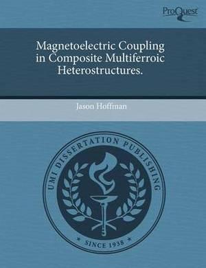 Magnetoelectric Coupling in Composite Multiferroic Heterostructures