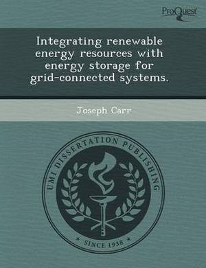 Integrating Renewable Energy Resources with Energy Storage for Grid-Connected Systems