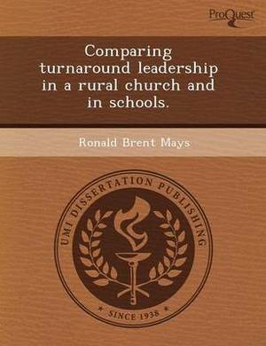 Comparing Turnaround Leadership in a Rural Church and in Schools