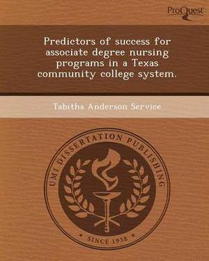 Predictors of Success for Associate Degree Nursing Programs in a Texas Community College System