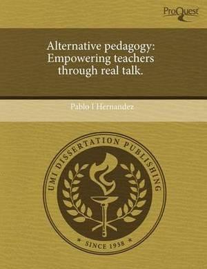Alternative Pedagogy: Empowering Teachers Through Real Talk