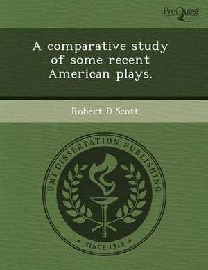 A Comparative Study of Some Recent American Plays