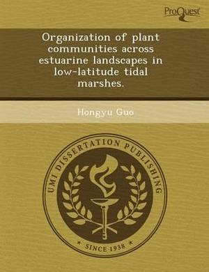 Organization of Plant Communities Across Estuarine Landscapes in Low-Latitude Tidal Marshes