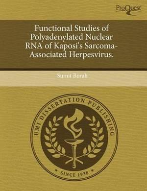 Functional Studies of Polyadenylated Nuclear RNA of Kaposi's Sarcoma-Associated Herpesvirus