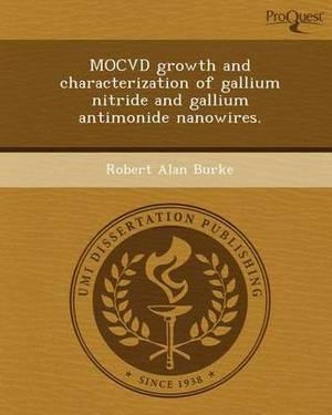 Mocvd Growth and Characterization of Gallium Nitride and Gallium Antimonide Nanowires