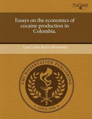 Essays on the Economics of Cocaine Production in Colombia