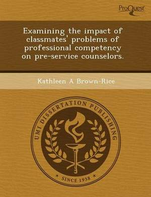 Examining the Impact of Classmates' Problems of Professional Competency on Pre-Service Counselors