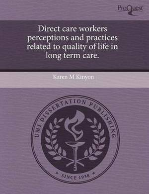 Direct Care Workers Perceptions and Practices Related to Quality of Life in Long Term Care