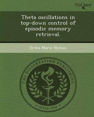 Theta Oscillations in Top-Down Control of Episodic Memory Retrieval