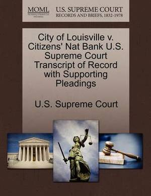 City of Louisville V. Citizens' Nat Bank U.S. Supreme Court Transcript of Record with Supporting Pleadings