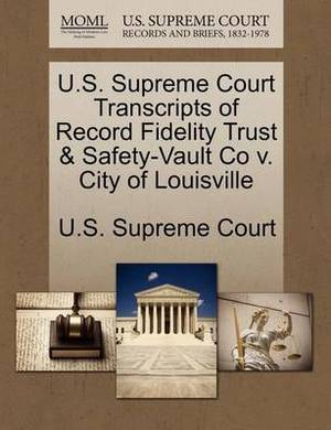 U.S. Supreme Court Transcripts of Record Fidelity Trust & Safety-Vault Co V. City of Louisville