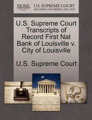 U.S. Supreme Court Transcripts of Record First Nat Bank of Louisville V. City of Louisville