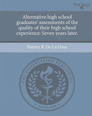 Alternative High School Graduates' Assessments of the Quality of Their High School Experience: Seven Years Later