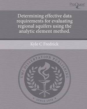 Determining Effective Data Requirements for Evaluating Regional Aquifers Using the Analytic Element Method