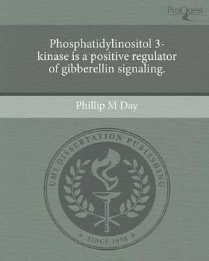 Phosphatidylinositol 3-Kinase Is a Positive Regulator of Gibberellin Signaling