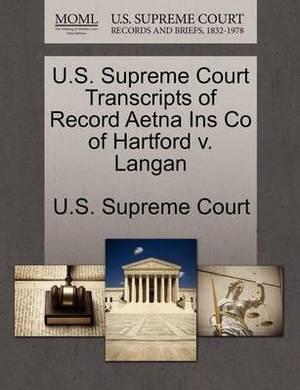 U.S. Supreme Court Transcripts of Record Aetna Ins Co of Hartford V. Langan